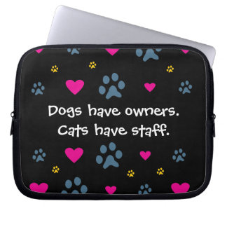 Dogs Have Owners-Cats Have Staff Laptop Computer Sleeve