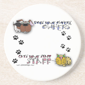 Dogs Have Owners Cats Have Staff Sandstone Coaster