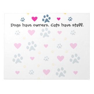 Dogs Have Owners-Cats Have Staff Scratch Pad