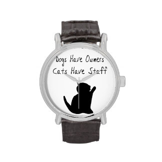 Dogs Have Owners, Cats Have Staff Wrist Watch