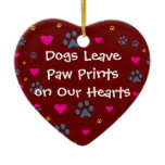 Dogs Leave Paw Prints on Our Hearts Ceramic Ornament