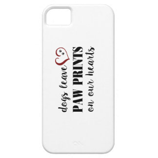 Dogs leave paw prints on our hearts iPhone SE/5/5s case