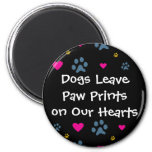 Dogs Leave Paw Prints on Our Hearts Magnet