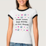 Dogs Leave Paw Prints on Our Hearts T-Shirt