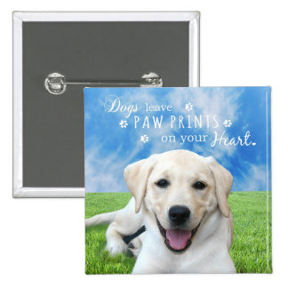Dogs leave paw prints on your heart pin