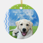 Dogs leave paw prints on your heart ceramic ornament