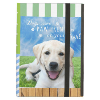 Dogs leave paw prints on your heart iPad air cover