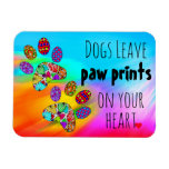 Dogs Leave Paw Prints on Your Heart Magnet 3 x 4""