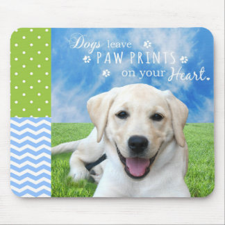 Dogs leave paw prints on your heart mouse pad