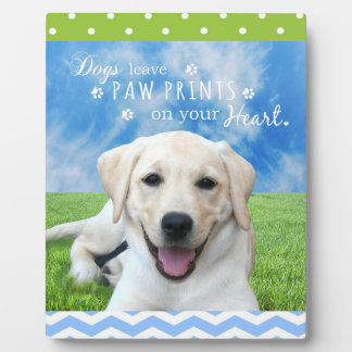 Dogs leave paw prints on your heart plaque