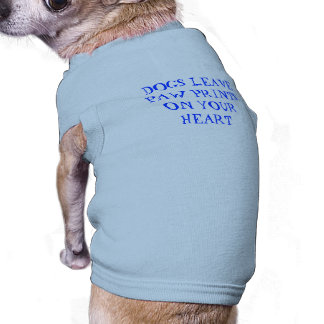 DOGS LEAVE PAW PRINTS ON YOUR HEART T-Shirt
