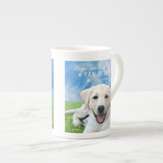 Dogs leave paw prints on your heart tea cup