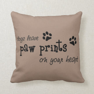Dogs leave paw prints on your heart throw pillow
