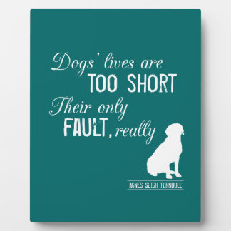 Dogs' Lives are Too Short, Their Only Fault Really Plaque