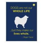 Dogs - lives whole quote dark blue Poster