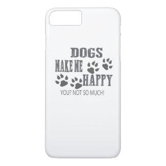 Dogs make me happy! iPhone 8 plus/7 plus case