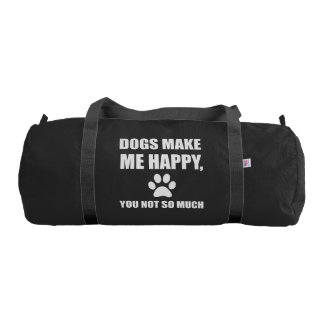 Dogs Make Me Happy You Not So Much Funny Duffle Bag