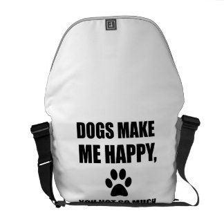 Dogs Make Me Happy You Not So Much Funny Messenger Bag