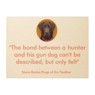 Dogs of the Feather best quotes Wood Wall Art