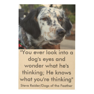 Dogs of the Feather best quotes Wood Wall Decor
