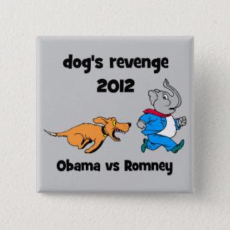 dog's revenge 2012 pinback button