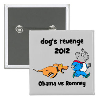 dog's revenge 2012 pinback button