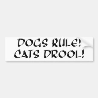 Dogs Rule, Cats Drool Bumper Sticker