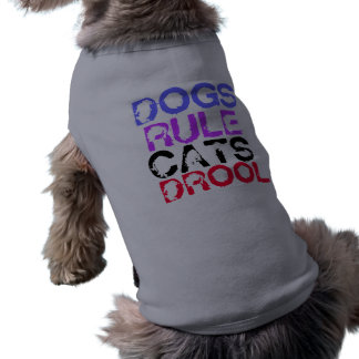 DOGS RULE CATS DROOL DOG CLOTHES