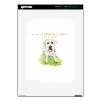 Dogs see the greatness within us watercolor iPad 3 skin