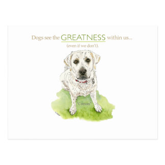 Dogs see the greatness within us watercolor postcard