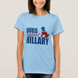 DOGS SUPPORT HILLARY.png T-Shirt