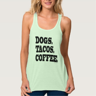 Dogs. Tacos. Coffee. Flowy Racerback Tank Top