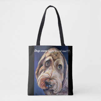 Dogs want to be loved too - Tote Bag
