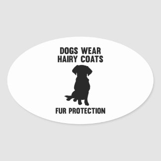 Dogs Wear Hairy Coats Fur Protection Oval Sticker