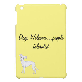 Dogs Welcome...people tolerated iPad Mini Cover