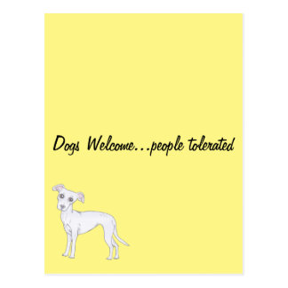Dogs Welcome...people tolerated Postcard