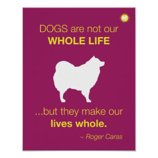 Dogs - whole life quote - mulberry Poster