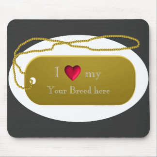 """Dogtag 24k Gold """"I love my dog""""  template Mouse Pad"""