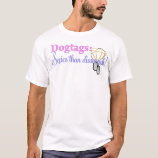 Dogtags: Sexier Than Diamonds! T-Shirt