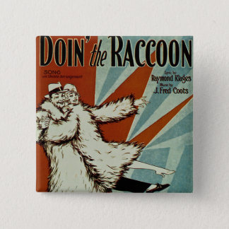 Doin' the Racoon Pinback Button