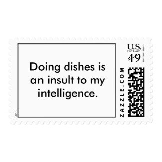 Doing dishes is an insult to my intelligence. stamps