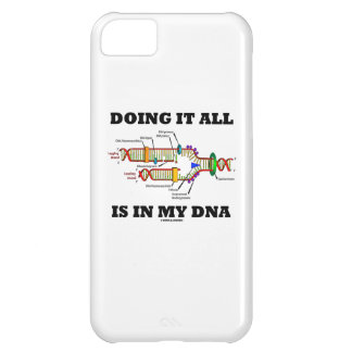 Doing It All Is In My DNA (DNA Replication) Cover For iPhone 5C