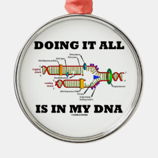Doing It All Is In My DNA (DNA Replication) Round Metal Christmas Ornament
