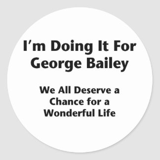 Doing It For George Bailey -- Occupy Wall Street Classic Round Sticker