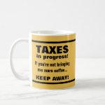 Doing Taxes Keep Away But Bring Coffee Funny Coffee Mug