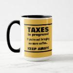 Doing Taxes Keep Away But Bring Coffee Funny Mug