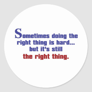 Doing the Right Thing Classic Round Sticker