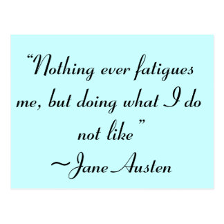 Doing What I Do Not Like Jane Austen Quote Postcard