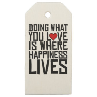 Doing What You Love Is Where Happiness Lives Wooden Gift Tags
