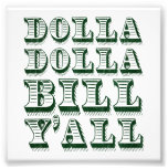 Dolla Dolla Bill Yall Cash Money Dollars Photo Print